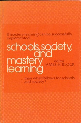 9780030884078: Schools, Society and Mastery Learning