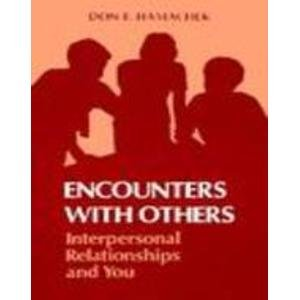 9780030884115: Encounters With Others: Interpersonal Relationships and You