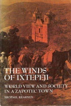 Kearney Winds of Ixtepeji Pb (Case studies in cultural anthropology)