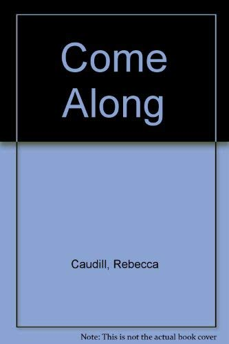 9780030885044: Come Along by Caudill, Rebecca