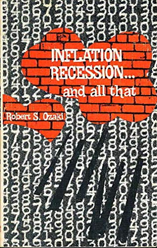 Inflation, recession . and all That: Ozaki, Robert S.