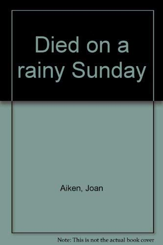 9780030885877: Died on a Rainy Sunday : A Novel
