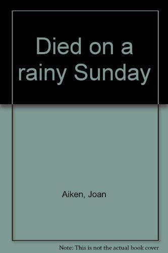 9780030885877: Died on a rainy Sunday