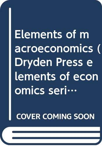 9780030891182: Elements of macroeconomics (Dryden Press elements of economics series. Macroeconomics: aggregates)