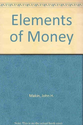 9780030891243: Elements of Money (Dryden Press elements of economics series. Macroeconomics: money)