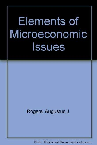 9780030891304: Elements of microeconomic issues (Dryden Press elements of economics series. Microeconomics: issues)