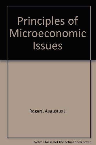 Principles of microeconomic issues (Dryden Press principles: A. J Rogers