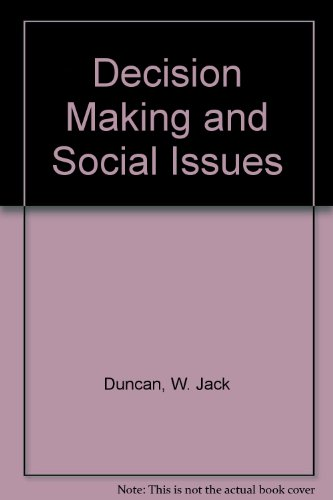 Decision Making and Social Issues: Duncan, W. Jack