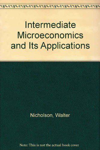 Intermediate Microeconomics and Its Application: Walter Nicholson
