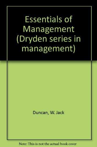 Essentials of Management (Dryden series in management): Duncan, W. Jack