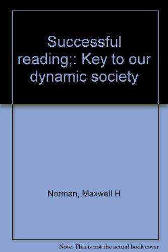 Successful Reading: Key to Our Dynamic Society: Norman, Maxwell H.;Norman, Enid Kass