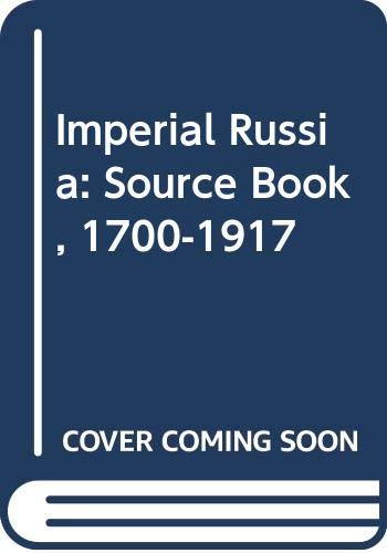 9780030892370: Imperial Russia: Source Book, 1700-1917