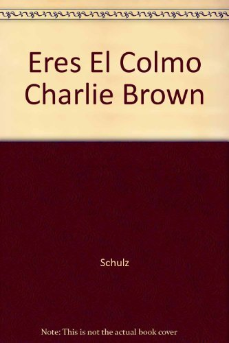 9780030892547: Eres El Colmo Charlie Brown (Spanish Edition)