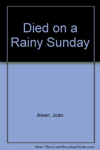 9780030894916: Died on a Rainy Sunday