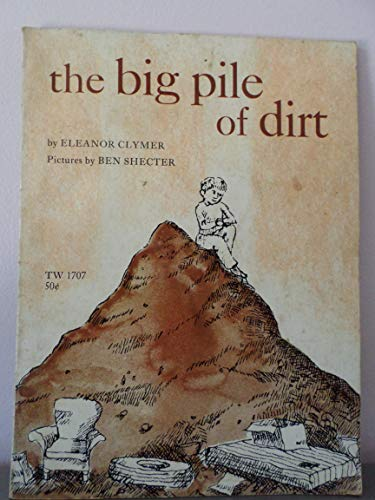9780030895067: The Big Pile of Dirt