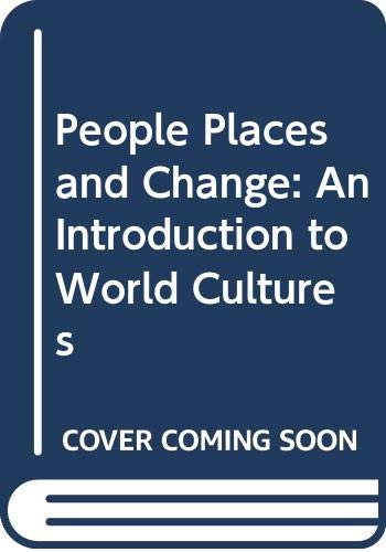9780030895203: People Places and Change: An Introduction to World Cultures