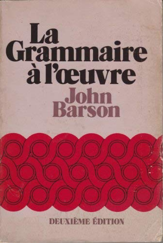 Grammaire: A l'Oeuvre (French Edition) (0030895863) by Barson, John