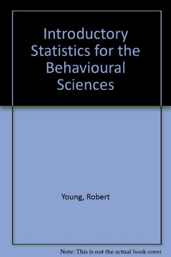 Introductory Statistics for the Behavioural Sciences (0030896770) by Robert Young; Donald J. Veldman
