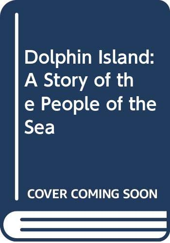 9780030897344: Dolphin Island: A Story of the People of the Sea