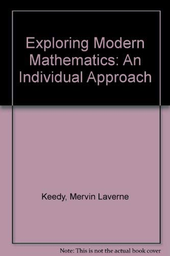 Exploring Modern Mathematics: An Individual Approach: Keedy, Mervin Laverne