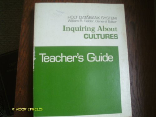 9780030897917: Inquiring about cultures: Studies in anthropology and sociology : teacher's guide (Holt databank system)
