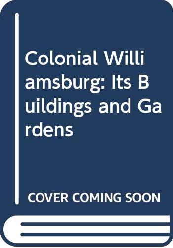 9780030899133: Colonial Williamsburg: Its Buildings & Gardens