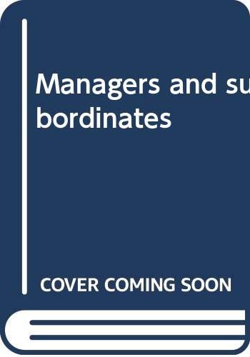 9780030899287: Managers and subordinates