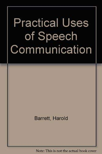 9780030899676: Practical Uses of Speech Communication