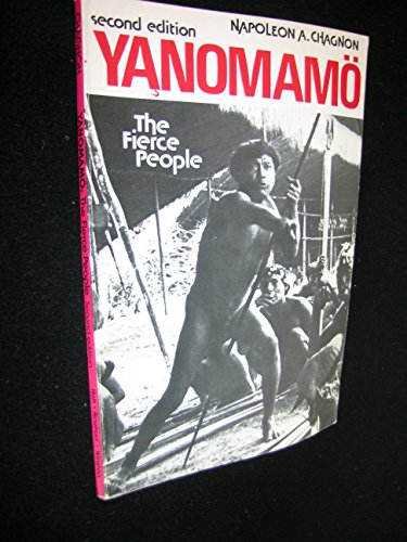 9780030899782: Yanomamo: The Fierce People (Case Study in Cultural Anthropology)
