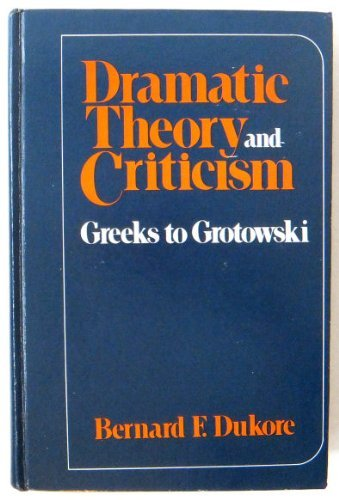 9780030911521: Dramatic Theory and Criticism: Greeks to Grotowski