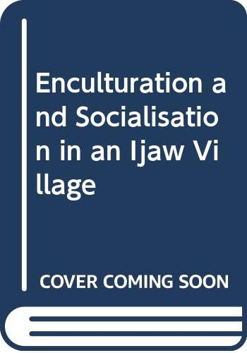 9780030911538: Enculturation and Socialisation in an Ijaw Village (Case studies in education and culture)