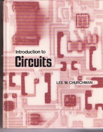 Introduction to Circuits: Lee W. Churchman