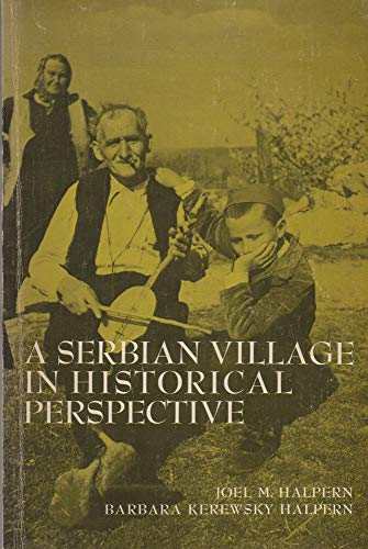 9780030912344: Serbian Village in Historical Perspective (Case Study in Cultural Anthropology)