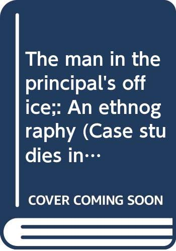 9780030912368: The man in the principal's office;: An ethnography (Case studies in education and culture)