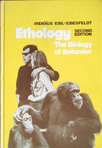 Ethology : The Biology of Behavior: Eibl-Eibesfeldt, Irenaus
