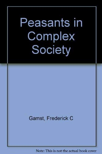 9780030912870: Peasants in Complex Society