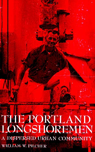 9780030912894: The Portland Longshoremen: A Dispersed Urban Community (Case Study in Cultural Anthropology)