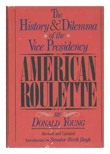 9780030912948: American roulette;: The history and dilemma of the Vice Presidency
