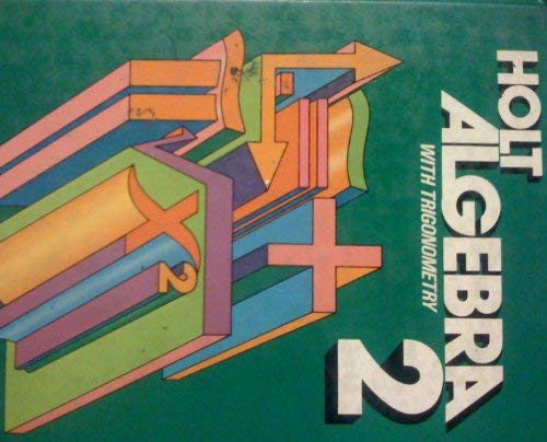 Title: Holt Algebra with Trigonometry 2: Nichols; Edwards; Garland;
