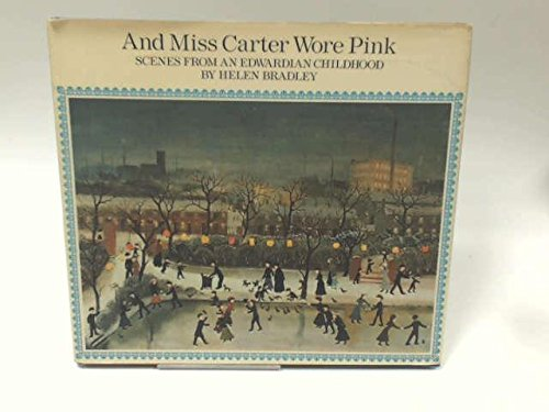 9780030913365: And Miss Carter Wore Pink: Scenes from an Edwardian Childhood