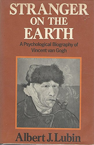 9780030913525: STRANGER ON THE EARTH: A PSYCHOLOGICAL BIOGRAPHY OF VINCENT VAN GOGH.
