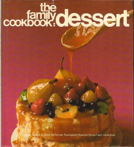 The Family Cookbook :Dessert [A Cookbook / Recipe Collection / Compilation of Fresh Ideas...