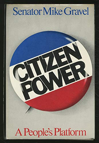 9780030914652: Citizen Power: A People's Platform