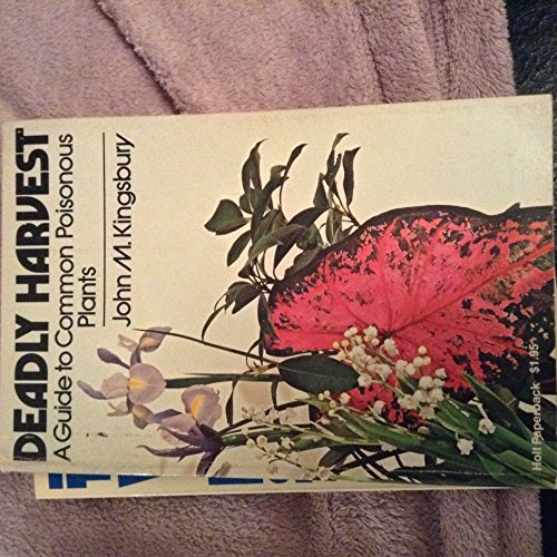 9780030914799: Deadly Harvest a Guide to Common Poisonous Plants