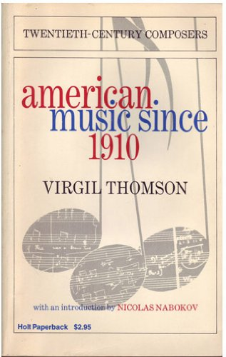 AMERICAN MUSIC SINCE 1910.: THOMSON, VIRGIL.