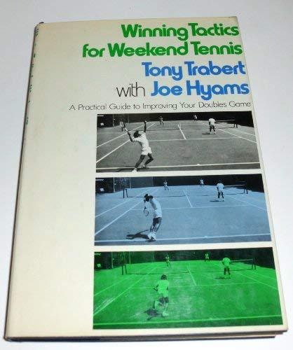 Winning Tactics for Weekend Tennis : A: Trabert, Tony, Joe