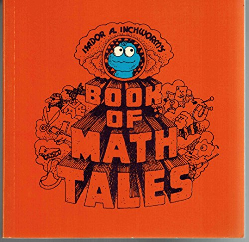 9780030915420: Isador A. Inchworm's Book of Math Tales: The Good Time Mathematics Storybook