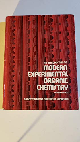 An Introduction to Modern Experimental Organic Chemistry: Royston M. Roberts