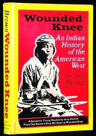 9780030915598: Wounded Knee: An Indian History of the American West