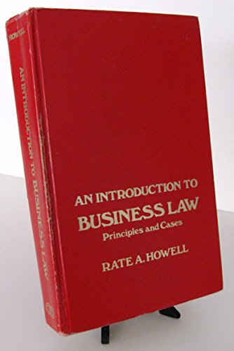 An Introduction to Business Law: Principles and: Rate A Howell